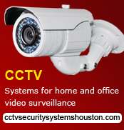 CCTV security systems, Houston